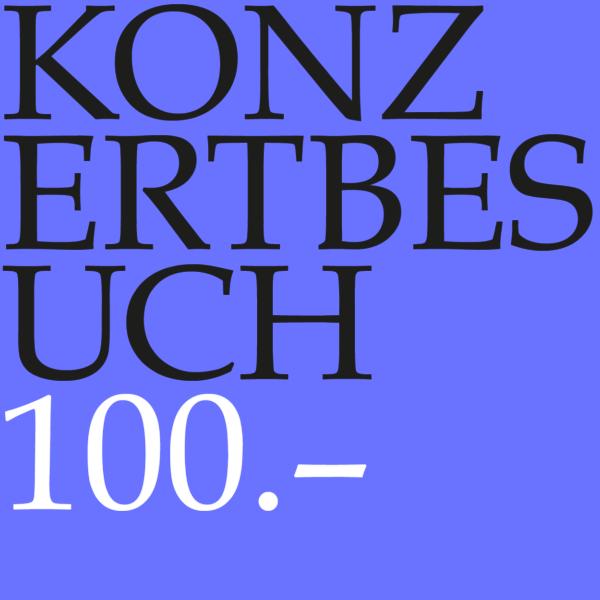 Konzertgutschein CHF 100.--0