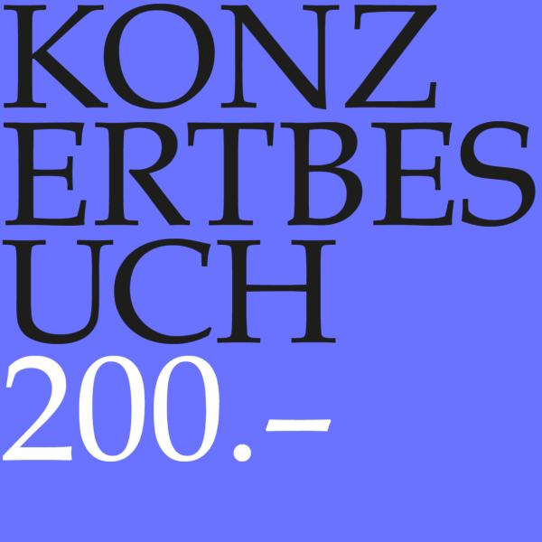 Konzertgutschein CHF 200.--0