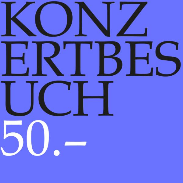 Konzertgutschein CHF 50.--0