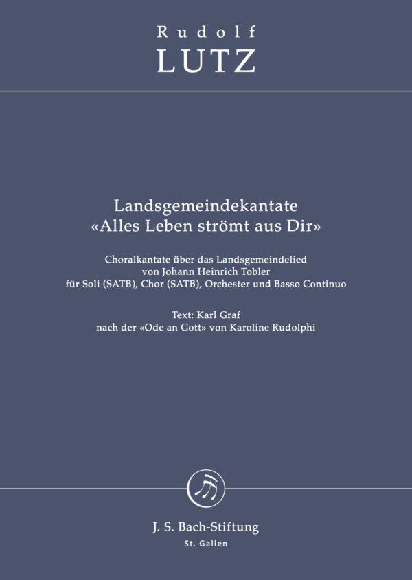 Partitur Landsgemeindekantate «Alles Leben strömt aus Dir» von Rudolf Lutz-0