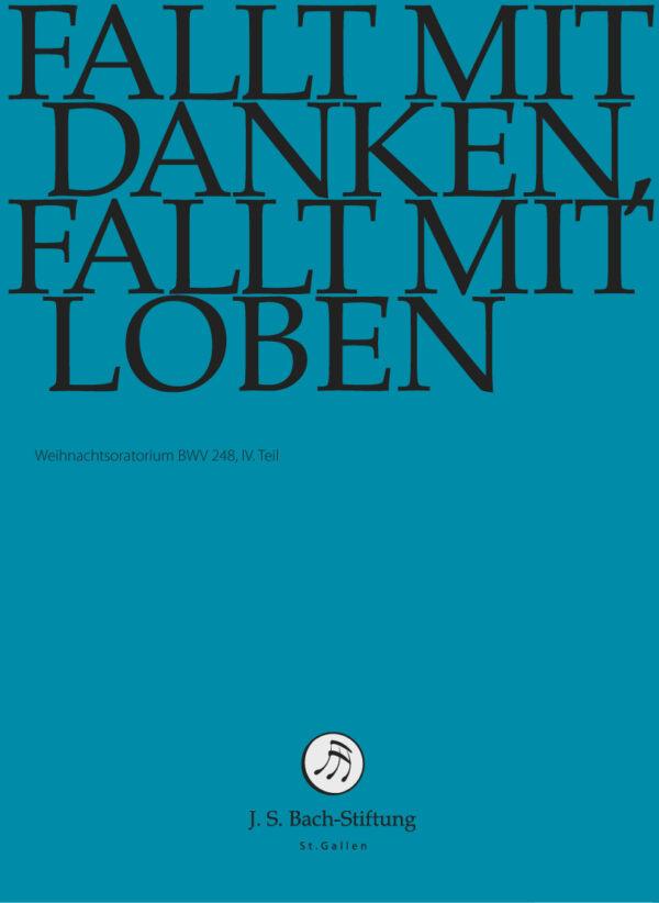 BWV248_4 Front Fallt mit Danken, fallt mit Loben