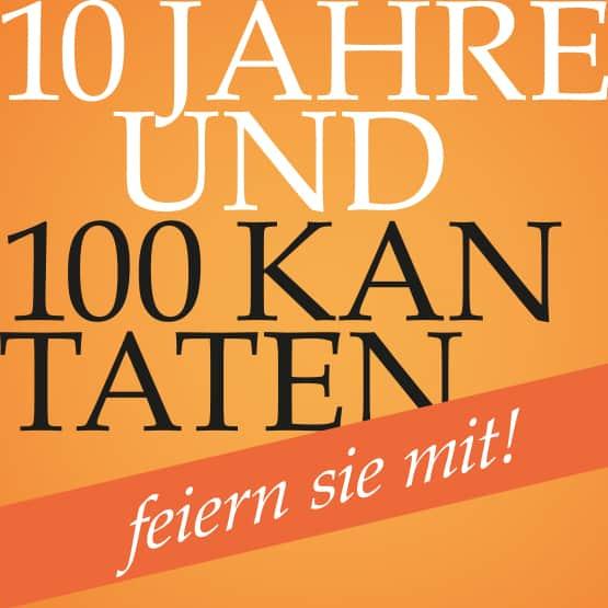 10 Jahre und 100 Kantaten
