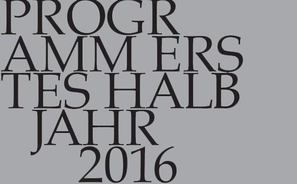 Programm erstes Halbjahr 2016