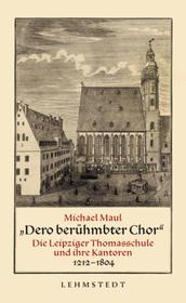 Dero berühmbter Chor – Michael Maul