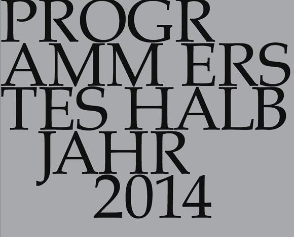 Programm des ersten Halbjahres 2014 angekündigt