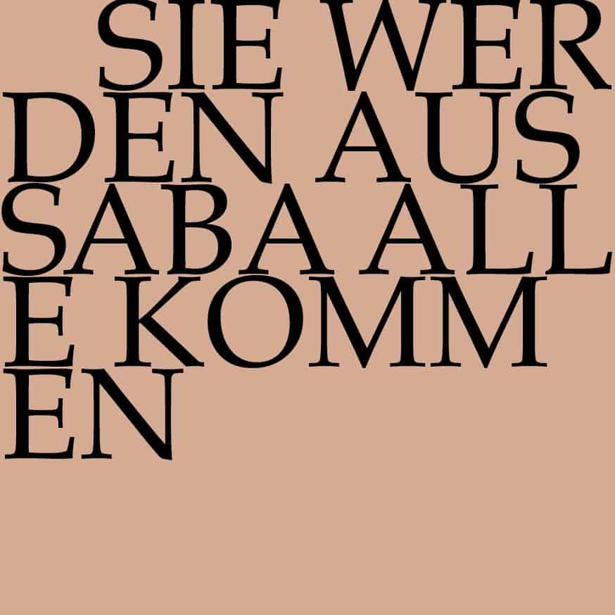 «Sie werden aus Saba alle kommen» BWV 65 am 15. Januar in der Olma, St. Gallen